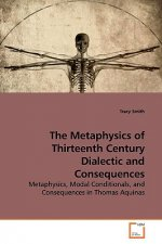 The Metaphysics of Thirteenth Century Dialectic and Consequences