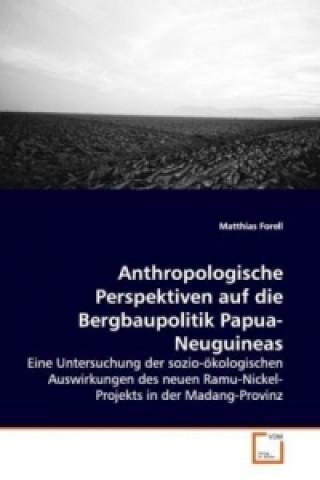 Anthropologische Perspektiven auf die Bergbaupolitik Papua-Neuguineas