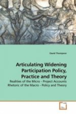 Articulating Widening Participation Policy, Practice and Theory