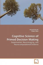 Cognitive Science of Primed Decision Making