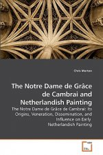 The Notre Dame de Grâce de Cambrai and Netherlandish Painting