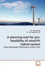 A planning tool for pre-feasibility of wind-PV hybrid system
