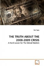 Truth about the 2008-2009 Crisis