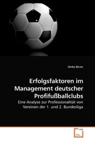 Erfolgsfaktoren im Management deutscher Profifußballclubs