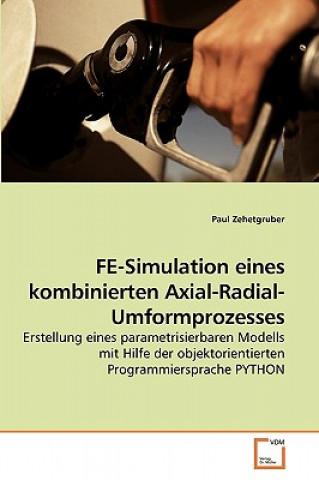 Fe-Simulation Eines Kombinierten Axial-Radial-Umformprozesses
