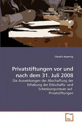 Privatstiftungen VOR Und Nach Dem 31. Juli 2008