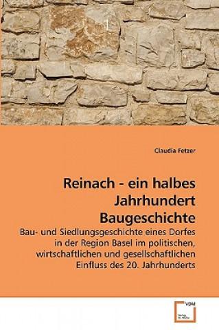 Reinach - ein halbes Jahrhundert Baugeschichte