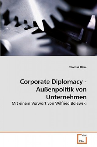 Corporate Diplomacy - Aussenpolitik Von Unternehmen