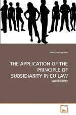 Application of the Principle of Subsidiarity in Eu Law