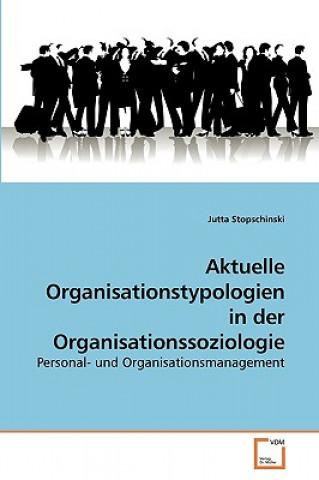 Aktuelle Organisationstypologien in Der Organisationssoziologie