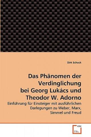 Phanomen Der Verdinglichung Bei Georg Lukacs Und Theodor W. Adorno