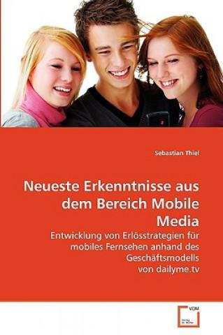 Neueste Erkenntnisse aus dem Bereich Mobile Media