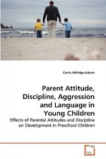 Parent Attitude, Discipline, Aggression and Language in Young Children