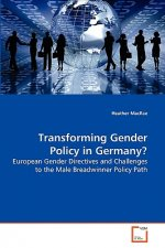 Transforming Gender Policy in Germany?