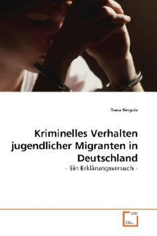 Kriminelles Verhalten jugendlicher Migranten in Deutschland