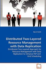 Distributed Two-Layered Resource Management with Data Replication