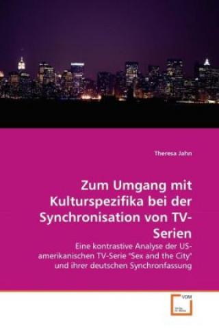 Zum Umgang mit Kulturspezifika bei der Synchronisation von TV-Serien