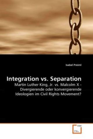 Integration vs. Separation
