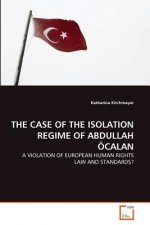 Case of the Isolation Regime of Abdullah Ocalan