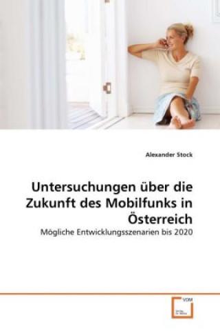 Untersuchungen über die Zukunft des Mobilfunks in Österreich