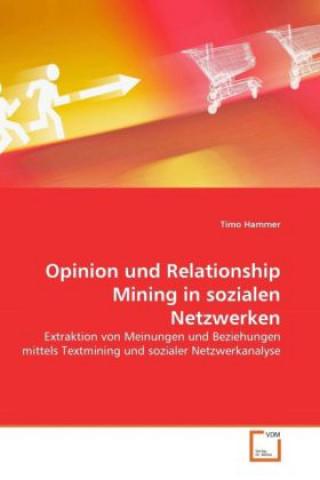 Opinion und Relationship Mining in sozialen Netzwerken
