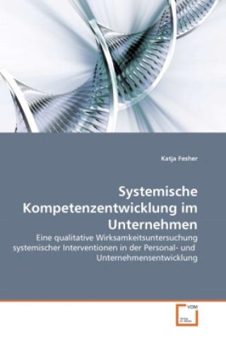 Systemische Kompetenzentwicklung im Unternehmen
