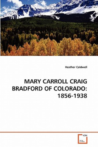 Mary Carroll Craig Bradford of Colorado