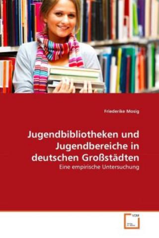 Jugendbibliotheken und Jugendbereiche in deutschen Großstädten