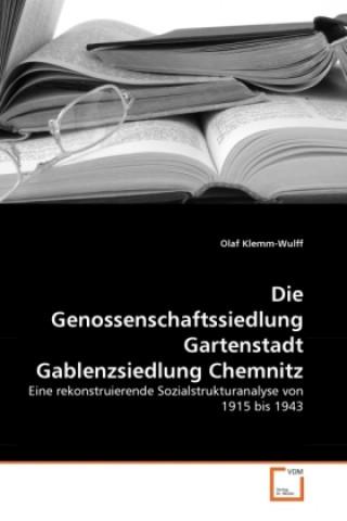 Die Genossenschaftssiedlung Gartenstadt Gablenzsiedlung Chemnitz