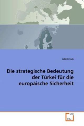 Die strategische Bedeutung der Türkei für die europäische Sicherheit