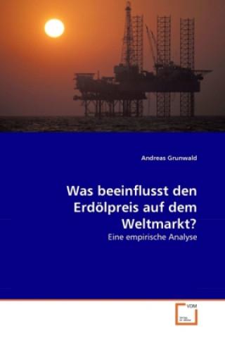 Was beeinflusst den Erdölpreis auf dem Weltmarkt?