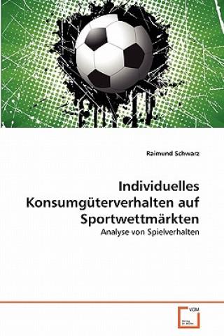 Individuelles Konsumguterverhalten Auf Sportwettmarkten