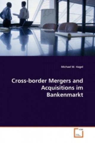 Cross-border Mergers and Acquisitions im Bankenmarkt