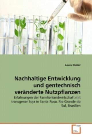 Nachhaltige Entwicklung und gentechnisch veränderte Nutzpflanzen