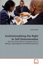 Institutionalizing the Right to Self Determination