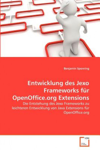 Entwicklung Des Jexo Frameworks Fur Openoffice.Org Extensions