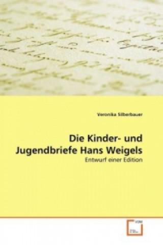 Die Kinder- und Jugendbriefe Hans Weigels