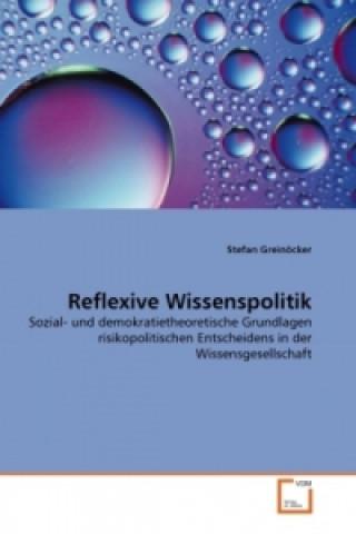 Reflexive Wissenspolitik