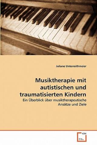 Musiktherapie Mit Autistischen Und Traumatisierten Kindern