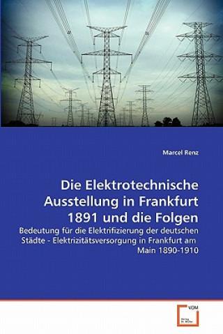Elektrotechnische Ausstellung in Frankfurt 1891 Und Die Folgen
