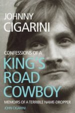 Johnny Cigarini: Confessions of a King's Road Cowboy