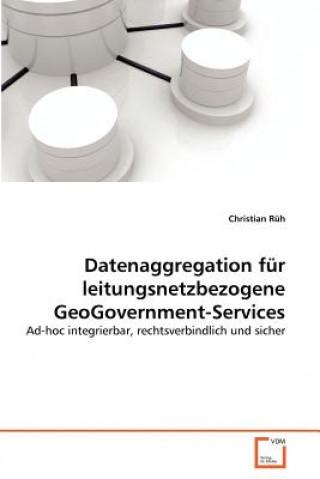 Datenaggregation Fur Leitungsnetzbezogene Geogovernment-Services