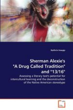 Sherman Alexie's a Drug Called Tradition and 13/16