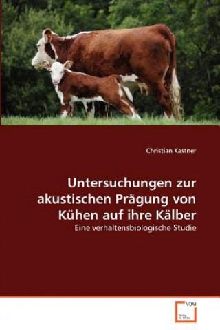 Untersuchungen Zur Akustischen Pragung Von Kuhen Auf Ihre Kalber