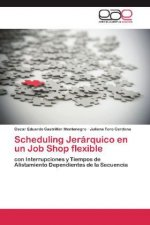 Scheduling Jerárquico en un Job Shop flexible