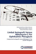 Limbal Autograft Versus Mitomycin-C For Ophthalmic Pterygium