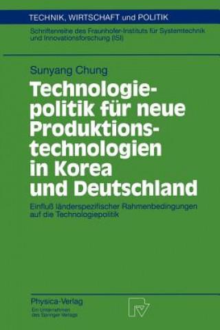 Technologiepolitik fur Neue Produktionstechnologien in Korea und Deutschland