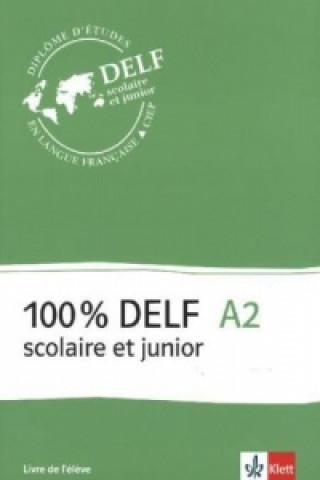 100% DELF A2. Version scolaire et junior. Livre de lél?ve
