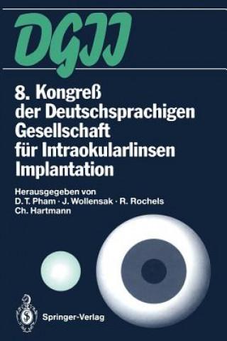 8. Kongreß der Deutschsprachigen Gesellschaft für Intraokularlinsen Implantation