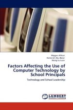 Factors Affecting the Use of Computer Technology by School Principals